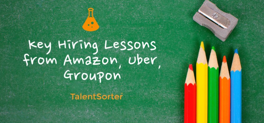 hiring lessons amazon uber groupon