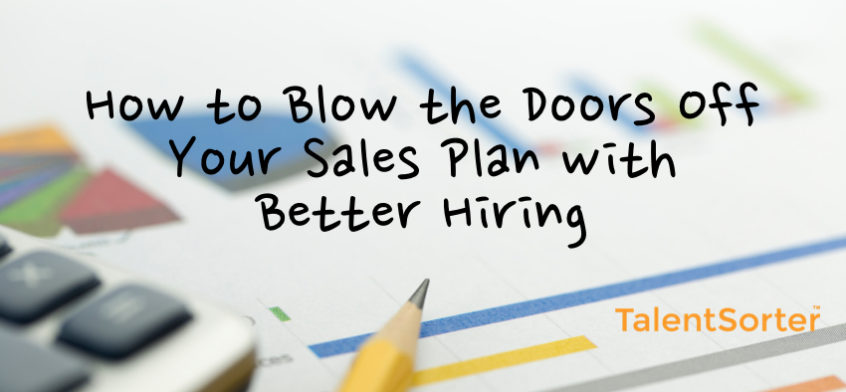 Better Sales By Better Sales Hiring