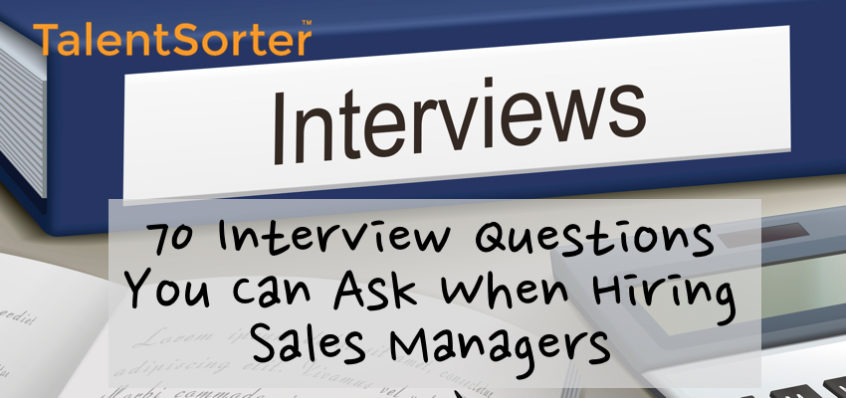 70 interview questions for sales managers